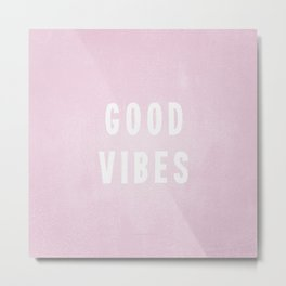 Pink and White Distressed Ink Good Vibes Metal Print