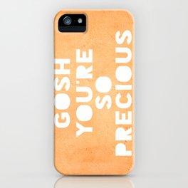 Gosh (Precious) iPhone Case