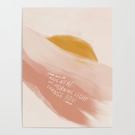 Come And Be Made New, Let Morning Light Change You. Poster