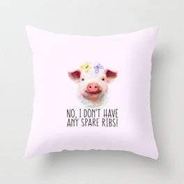 Vegan Statement No I don't Have Any Spare Ribs Throw Pillow