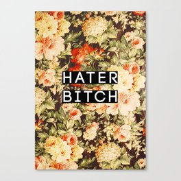 HATER BITCH Canvas Print