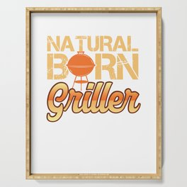 Culinary Chefs Cook Food Lover Cooking Grilling Natural Born Griller Gift Serving Tray