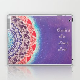 Breathe It All In, Love It All Out Laptop & iPad Skin