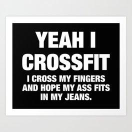 Yeah I Crossfit  Art Print