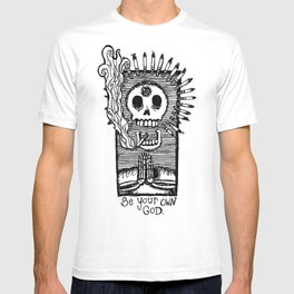 Be Your Own God. T-shirt