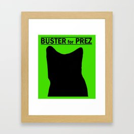 Buster for Prez Framed Art Print