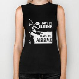 love to ride hate to arrive biker Biker Tank
