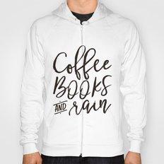 Coffee Books And Rain Art Print Hoody