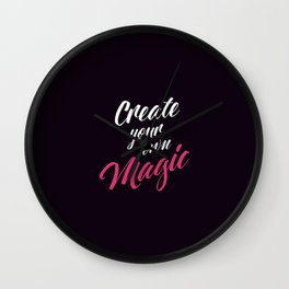 """Hand Lettering Motivational quote """"Create your own magic"""" Wall Clock"""