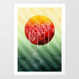 _ GOOD MORNING STRANGER Art Print