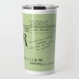 Prescription for Lee Thargic from Dr. B. Ed Thyme Travel Mug