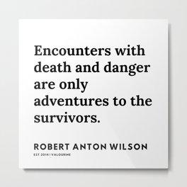 21    | 200218 | Robert Anton Wilson Quotes | Metal Print