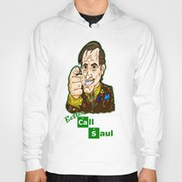 better call saul Hoodies featuring Better Call Saul...  Attorney Saul Goodman from Breaking Bad  by beetoons
