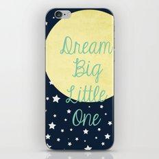 Dream Big Little One iPhone & iPod Skin