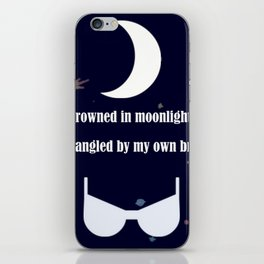 drowned in moonlight and strangled in bra iPhone Skin