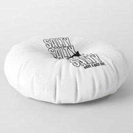 Salty salty sour pissed present Floor Pillow