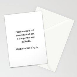 Martin Luther King Inspirational Quote - Forgiveness is not an occasional act. It is a permanent att Stationery Cards