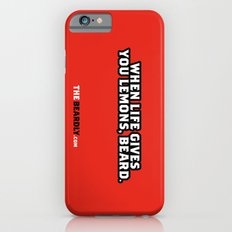 WHEN LIFE GIVES YOU LEMONS, BEARD. Slim Case iPhone 6s