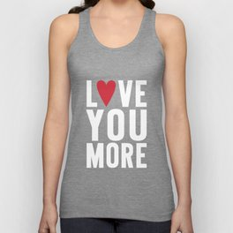 Love You More {dark} Unisex Tank Top