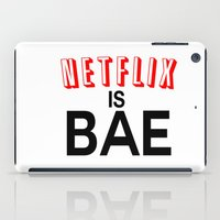 netflix iPad Cases featuring Netflix Is Bae by Poppo Inc.