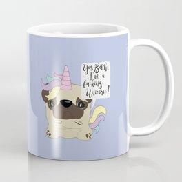 Yes Bitch, I'm a fucking Unicorn! Coffee Mug