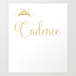 Queens Are Named Cadence Personalized First Name Girl print Art Print
