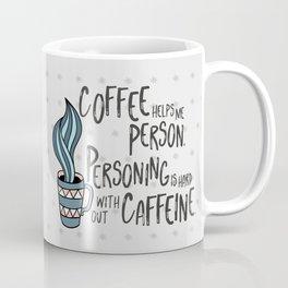 Coffee Helps Me Person Coffee Mug