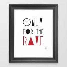 rave Framed Art Print