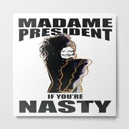 Madame President Nasty Metal Print
