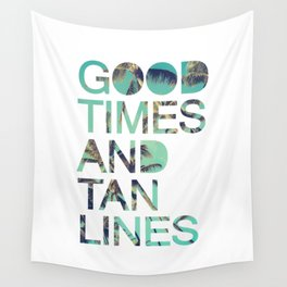 Good Times and Tan Lines Wall Tapestry