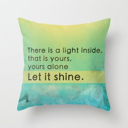 Let it shine - Your light Throw Pillow