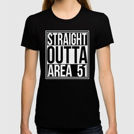 Straight Outta Area 51 T-shirt