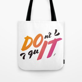 DOn't quIT - Orange Tote Bag