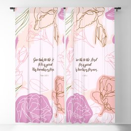 Give thanks to the Lord for He is good: His love endures forever.  Psalm 107:1 Blackout Curtain