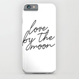 Live by the sun love by the moon (2 of 2) iPhone Case