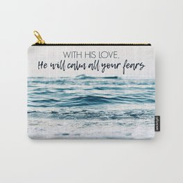 He Will Calm All Your Fears Carry-All Pouch