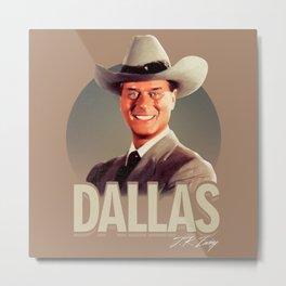 Dallas - J.R. Ewing Metal Print