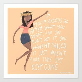 Fiercely Go After What You Want Art Print