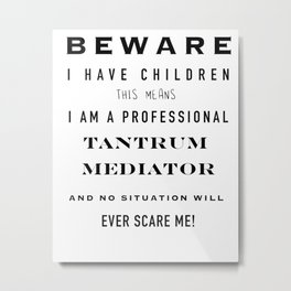 Tantrum mediator Metal Print
