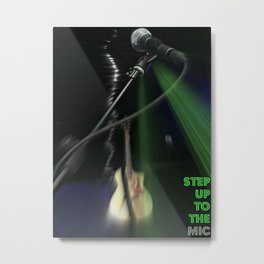 Step Up To The Mic Metal Print