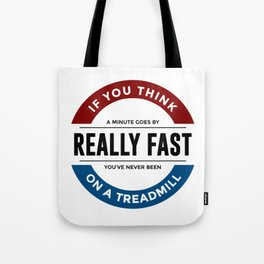 I Don't Run Tote Bag