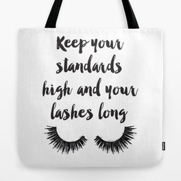 Keep your, Standards high, Lashes long, eyelashes, quote,make up, Makeup, Brows, Eyeliner, Lashes, V Tote Bag