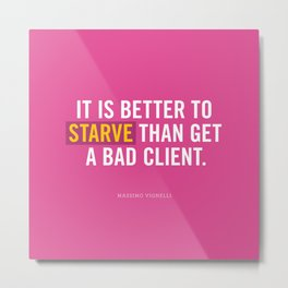 Better to Starve Metal Print
