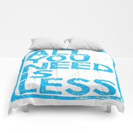 All You Need Is Less Comforters