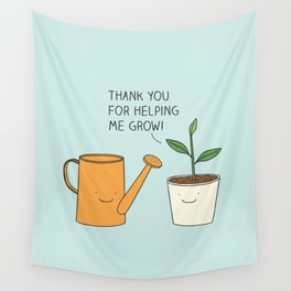 Thank you for helping me grow! Wall Tapestry