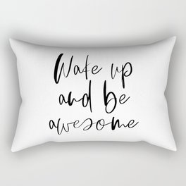 Wake Up and Be Awesome, Inspirational Quote, Printable Art, Bedroom Decor Rectangular Pillow