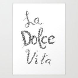 La Dolce Vita - Lettering Art Art Print