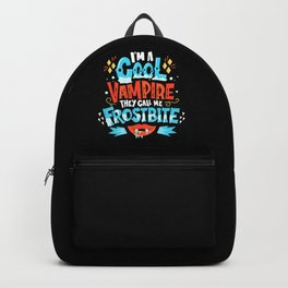 I'm A Cool Vampire They Call Me Frostbite Backpack