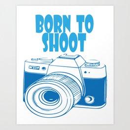 born to shoot Art Print
