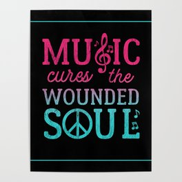 Music Cures the Wounded Soul Poster